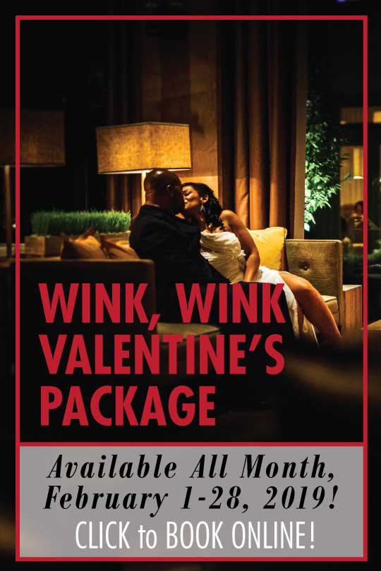 Wink, Wink Valentine's Package, Book Now